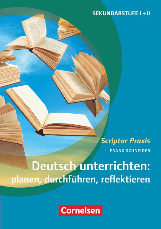 Scriptor Praxis - Deutsch unterrichten: planen, durchführen, reflektieren - Sekundarstufe I und II - Buch