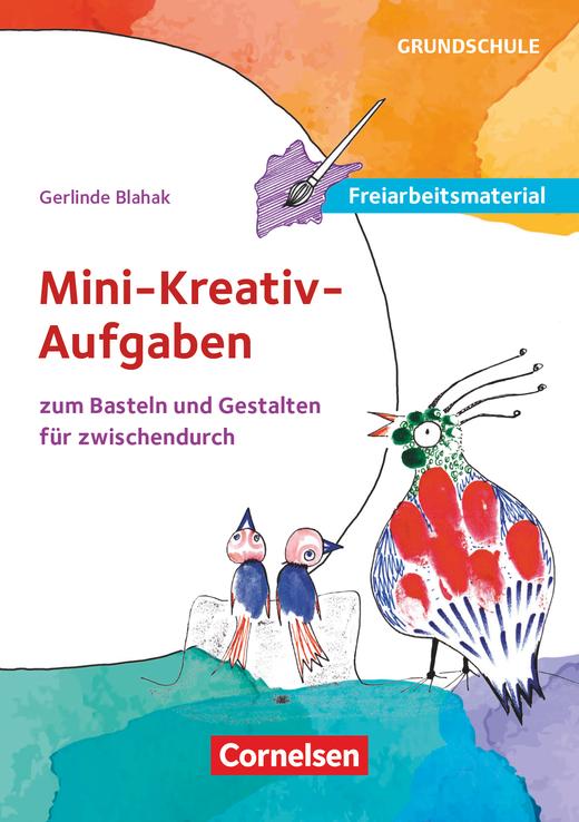 Freiarbeitsmaterial für die Grundschule - Mini-kreativ-Aufgaben - Zum Basteln und Gestalten für zwischendurch - 40 Bildkarten - Klasse 3/4