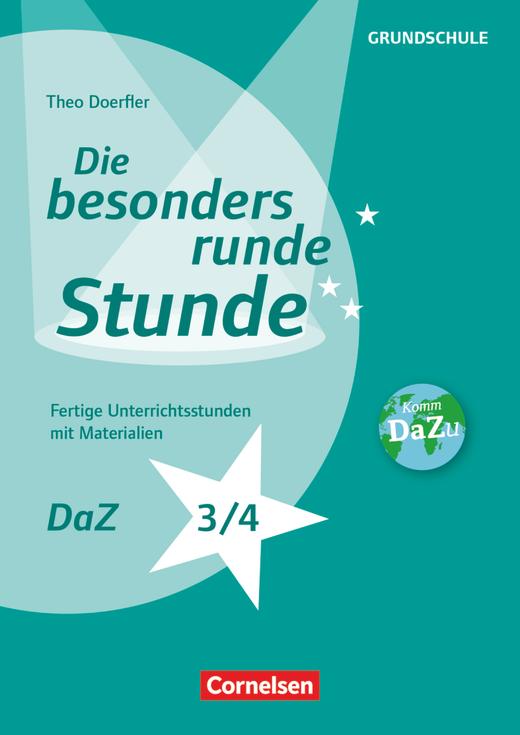 Die besonders runde Stunde - Grundschule - DaZ - Klasse 3/4 - Fertige Unterrichtsstunden mit Materialien - Kopiervorlagen