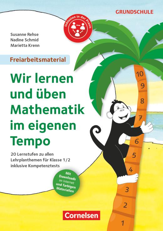Freiarbeitsmaterial für die Grundschule - Wir lernen und üben Mathe im eigenen Tempo! - 20 Lernstufen zu allen Lehrplanthemen inklusive Kompetenztests - Kopiervorlagen - Klasse 1/2