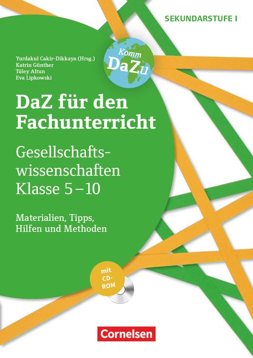 DaZ für den Fachunterricht der Sekundarstufe I - Gesellschaftswissenschaften - Materialien, Tipps, Hilfen und Methoden - Kopiervorlagen mit CD-ROM - Klasse 5-10