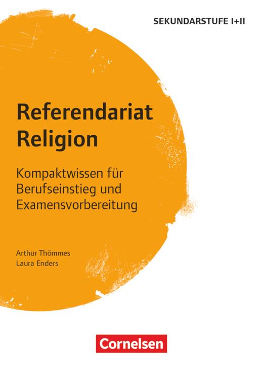 Referendariat Sekundarstufe I + II - Religion - Kompaktwissen für Berufseinstieg und Examensvorbereitung - Buch