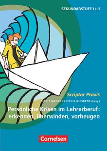 Scriptor Praxis - Persönliche Krisen im Lehrerberuf: erkennen, überwinden, vorbeugen - Buch