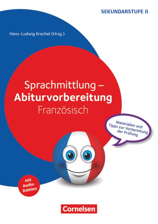 Abiturvorbereitung Fremdsprachen - Sprachmittlung - Materialien und Tipps zur Vorbereitung der Prüfung - Kopiervorlagen