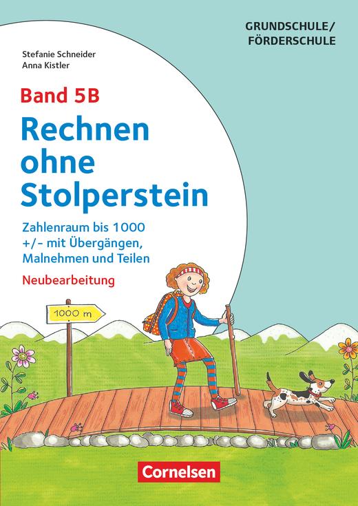 Rechnen ohne Stolperstein - Zahlenraum bis 1000 +/- mit Übergängen, Malnehmen und Teilen (3. Auflage) - Arbeitsheft/Fördermaterial - Band 5B