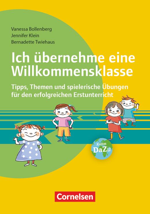 Ich übernehme eine Willkommensklasse - Tipps, Themen und spielerische Übungen für den erfolgreichen Erstunterricht - Buch