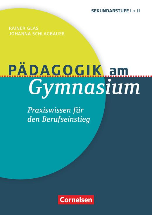 Pädagogik am Gymnasium - Praxiswissen für den Berufseinstieg - Buch