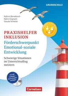 Praxishelfer Inklusion - Förderschwerpunkt emotional-soziale Entwicklung (4. Auflage) - Schwierige Situationen im Unterrichtsalltag meistern - 1. - 4. Schuljahr - Buch mit Kopiervorlagen auf CD-ROM