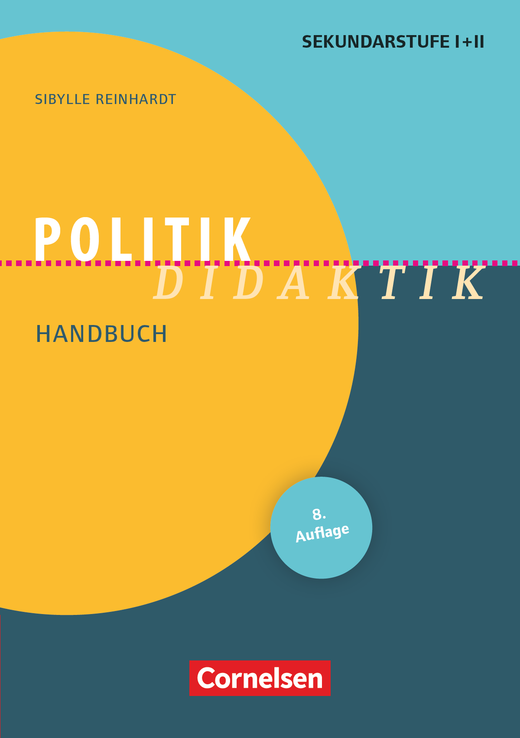 Fachdidaktik - Politik-Didaktik (9. Auflage) - Handbuch für die Sekundarstufe I und II - Buch