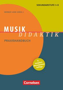 Fachdidaktik - Musik-Didaktik (9., überarbeitete Auflage) - Praxishandbuch für die Sekundarstufe I und II - Buch mit Materialen über Webcode