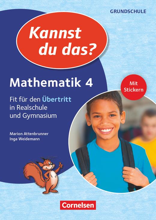 Kannst du das? - Neubearbeitung - Mathematik: Fit für den Übertritt in Realschule und Gymnasium - Übungsheft - 4. Jahrgangsstufe