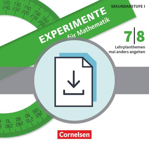 Experimente für Mathematik - Klasse 7/8 (2. Auflage) - Lehrplanthemen mal anders angehen - Kopiervorlagen als PDF