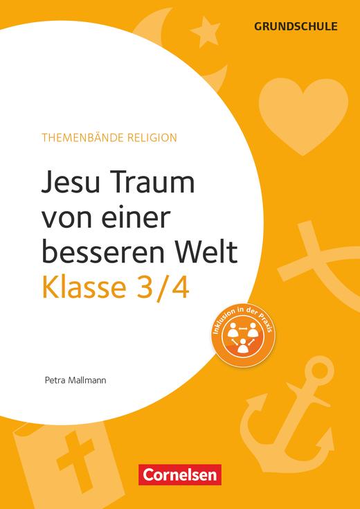 Themenbände Religion Grundschule - Jesu Traum von einer besseren Welt - Kopiervorlagen - Klasse 3/4