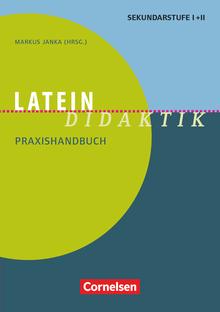 Fachdidaktik - Latein-Didaktik - Praxishandbuch für die Sekundarstufe I und II - Buch