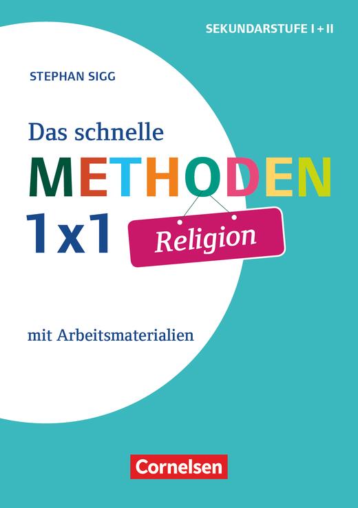 Das schnelle Methoden 1x1 - Sekundarstufe I+II - Religion - Mit Arbeitsmaterialien - Buch