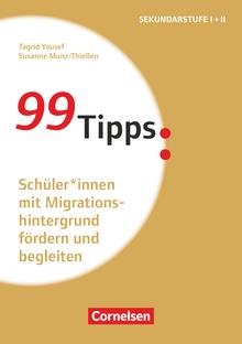 99 Tipps - Schüler*innen mit Migrationshintergrund fördern und begleiten - Buch