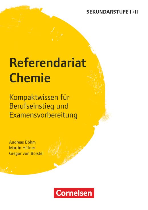 Referendariat Sekundarstufe I + II - Chemie - Kompaktwissen für Berufseinstieg und Examensvorbereitung - Buch