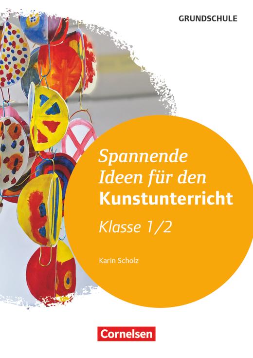 Spannende Ideen für den Kunstunterricht Grundschule - Klasse 1/2 (2. Auflage) - Kopiervorlagen