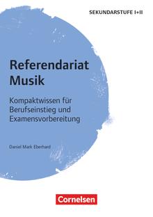 Referendariat Sekundarstufe I + II - Musik - Kompaktwissen für Berufseinstieg und Examensvorbereitung - Buch