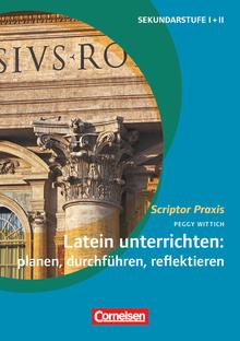 Scriptor Praxis - Latein unterrichten: planen, durchführen, reflektieren - Buch