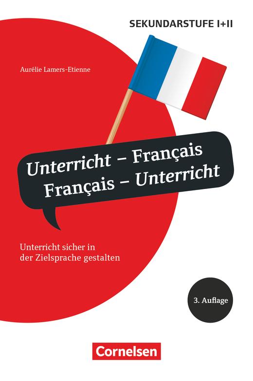 Unterrichtssprache - Unterricht - Français, Français - Unterricht (4. Auflage) - Unterricht sicher in der Zielsprache gestalten - Buch