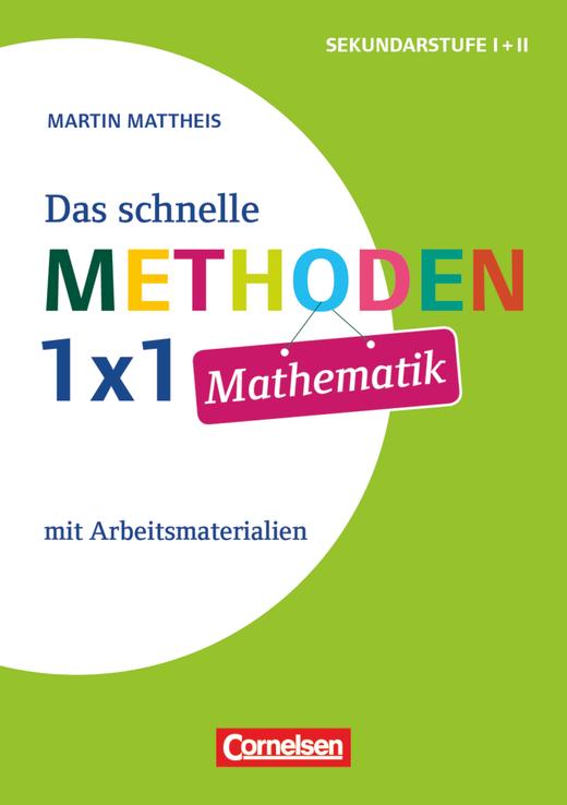 Das schnelle Methoden 1x1 - Sekundarstufe I+II - Mathematik - Mit Arbeitsmaterialien - Buch