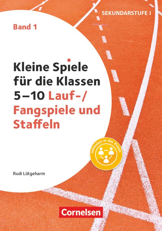 Kleine Spiele für die Klassen 5-10 - Lauf-/Fangspiele und Staffeln - Buch - Band 1