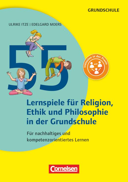 Lernen im Spiel - 55 Lernspiele für Religion, Ethik und Philosophie - Für nachhaltiges und kompetenzorientiertes Lernen - Buch