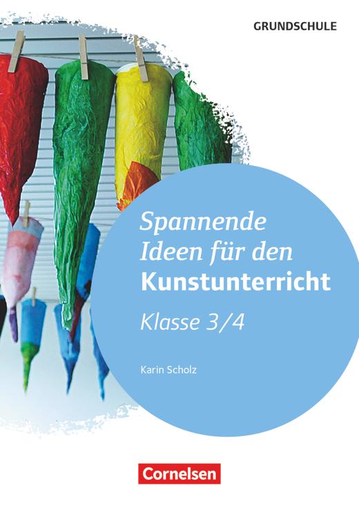 Spannende Ideen für den Kunstunterricht Grundschule - Klasse 3/4 - Kopiervorlagen