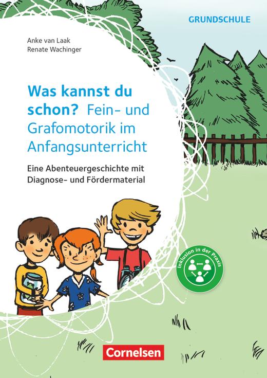 Was kannst du schon? - Fein- und Grafomotorik im Anfangsunterricht - Eine Abenteuergeschichte mit Diagnose- und differenziertem Fördermaterial - Kopiervorlagen