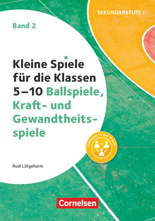 Kleine Spiele für die Klassen 5-10 - Ballspiele, Kraft- und Gewandtheitsspiele - Buch - Band 2