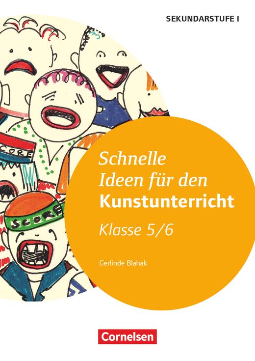 Schnelle Ideen für den Kunstunterricht in der Sekundarstufe I - Kopiervorlagen - 5./6. Schuljahr