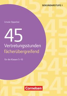 Vertretungsstunden - 45 Vertretungsstunden - fächerübergreifend (2. Auflage) - Für die Klassen 5-10 - Buch