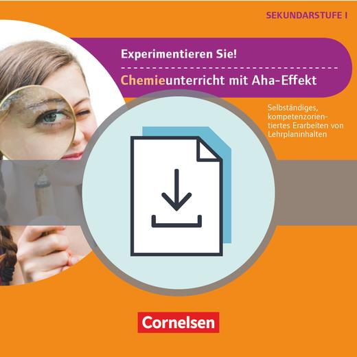 Experimente für Naturwissenschaften - Experimentieren Sie! Chemieunterricht mit Aha-Effekt - Selbstständiges, kompetenzorientiertes Erarbeiten von Lehrplaninhalten - Kopiervorlagen als PDF - 5.-10. Klasse