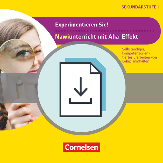 Experimente für Naturwissenschaften - Experimentieren Sie! NaWi-Unterricht mit Aha-Effekt - Selbstständiges, kompetenzorientiertes Erarbeiten von Lehrplaninhalten - Kopiervorlagen als PDF - 5.-10. Klasse