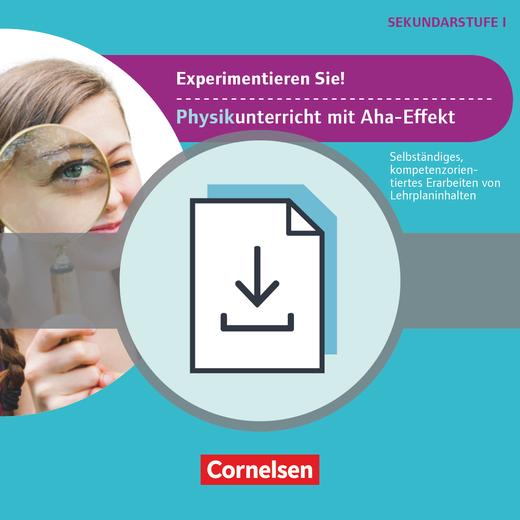 Experimente für Naturwissenschaften - Experimentieren Sie! Physikunterricht mit Aha-Effekt - Selbstständiges, kompetenzorientiertes Erarbeiten von Lehrplaninhalten - Kopiervorlagen als PDF - 5.-10. Klasse