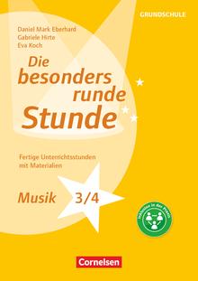 Die besonders runde Stunde - Grundschule - Musik - Klasse 3/4 - Fertige Unterrichtsstunden mit Materialien - Kopiervorlagen