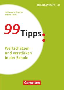 99 Tipps - Wertschätzen und verstärken in der Schule - Buch