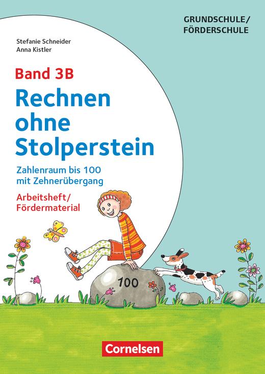 Rechnen ohne Stolperstein - Zahlenraum bis 100 mit Zehnerübergang (2. Auflage) - Arbeitsheft/Fördermaterial - Band 3B