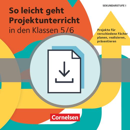 So leicht geht Projektunterricht - … in den Klassen 5/6 - Projekte für verschiedene Fächer planen, realisieren, präsentieren - Kopiervorlagen als PDF