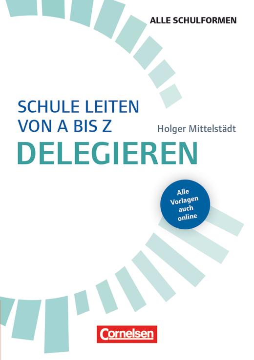 Schule leiten von A-Z - Delegieren - Buch mit Materialien über Webcode