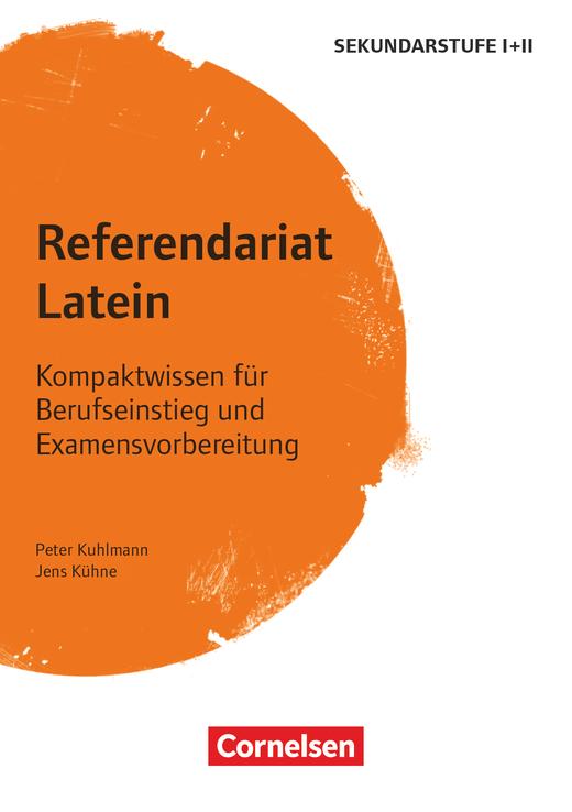 Fachreferendariat Sekundarstufe I und II - Referendariat Latein (2. Auflage) - Kompaktwissen für Berufseinstieg und Examensvorbereitung - Buch