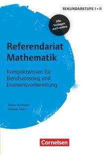 Referendariat Sekundarstufe I + II - Mathematik - Kompaktwissen für Berufseinstieg und Examensvorbereitung - Buch mit Materialien über Webcode
