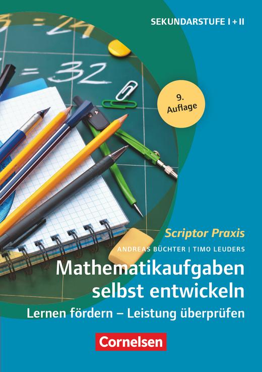 Scriptor Praxis - Mathematikaufgaben selbst entwickeln (9. Auflage ) - Lernen fördern - Leistung überprüfen - Buch