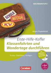 Erste-Hilfe-Koffer - Erste-Hilfe-Koffer: Klassenfahrten und Wandertage durchführen - To-dos, Checklisten, Vorlagen - Kopiervorlagen mit CD-ROM