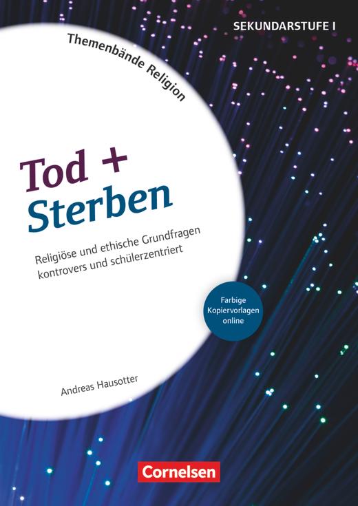 Themenbände Religion und Ethik - Tod + Sterben - Kopiervorlagen - Klasse 5-10