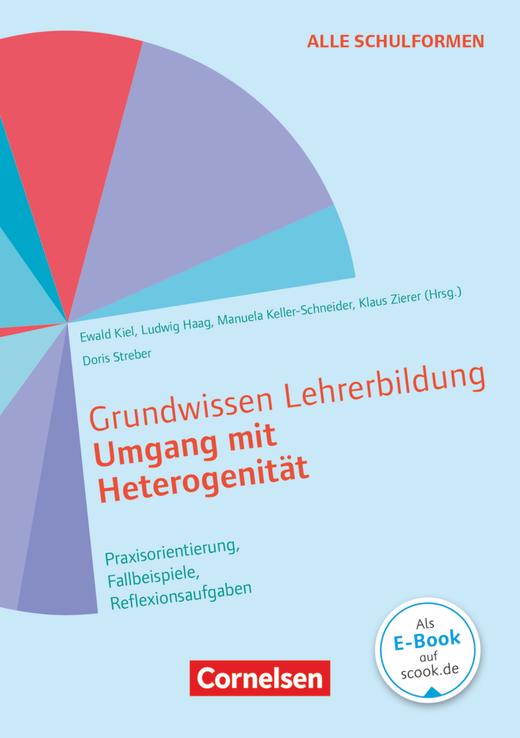 Grundwissen Lehrerbildung - Umgang mit Heterogenität - Praxisorientierung, Fallbeispiele, Reflexionsaufgaben - Buch