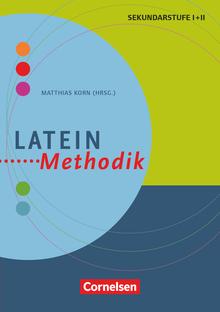 Fachmethodik - Latein-Methodik - Handbuch für die Sekundarstufe I und II - Buch