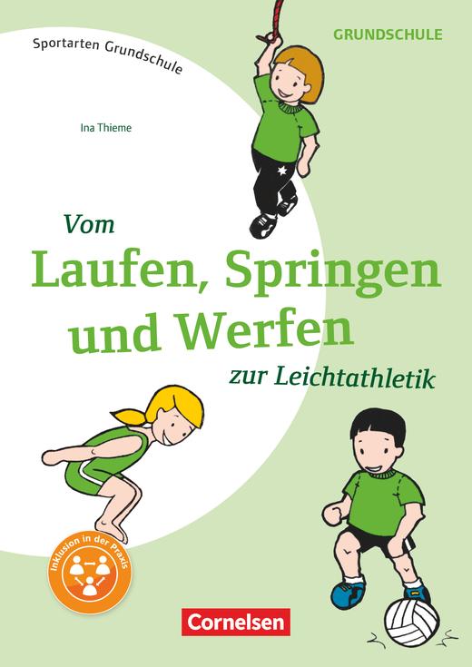 Sportarten Grundschule - Vom Laufen, Springen, und Werfen zur Leichtathletik - Kopiervorlagen