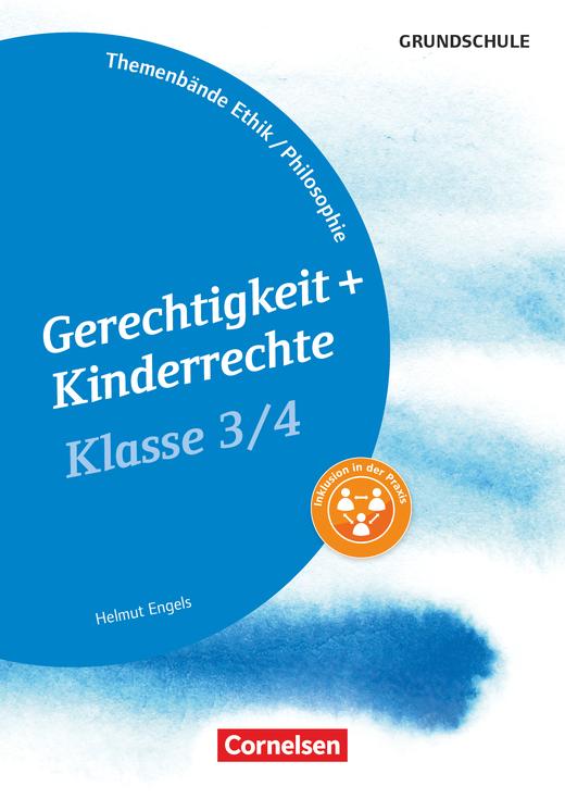 Themenbände Ethik/Philosophie Grundschule - Gerechtigkeit und Kinderrechte - Kopiervorlagen - Klasse 3/4